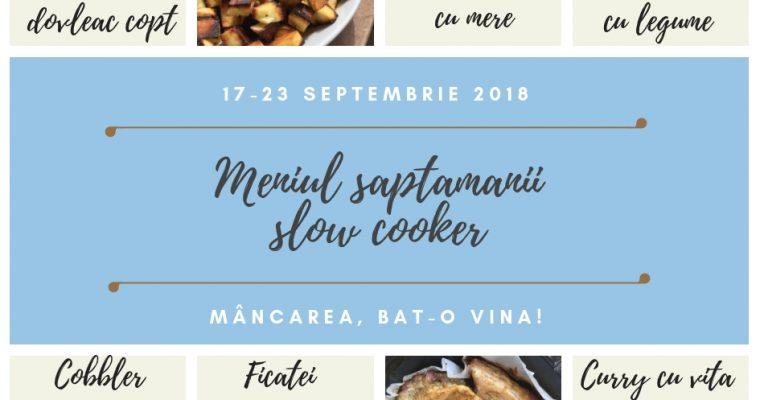 Meniul săptămânii 17-23 septembrie – Rețete pentru slow-cooker