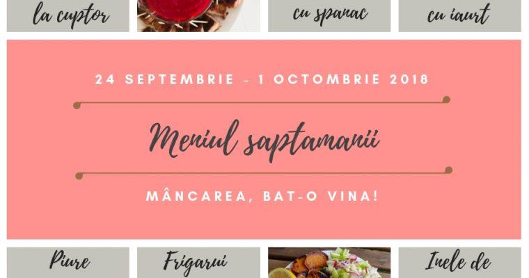Meniul săptămânii 24 septembrie – 1 octombrie