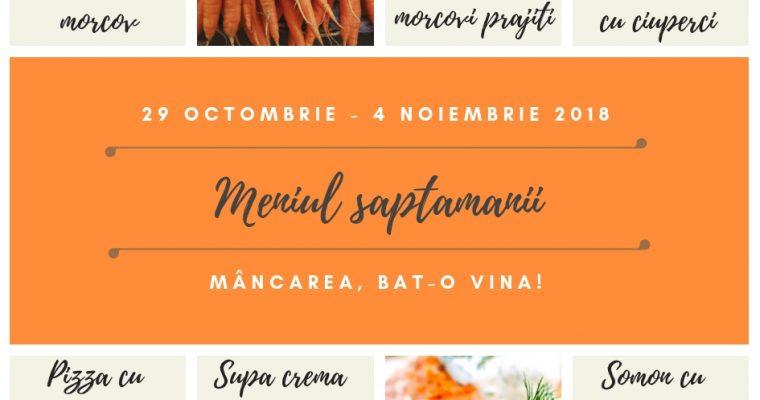 Meniul saptamanii 29 octombrie – 04 noiembrie