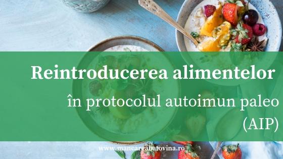 Reintroducerea alimentelor în protocolul autoimun (AIP)