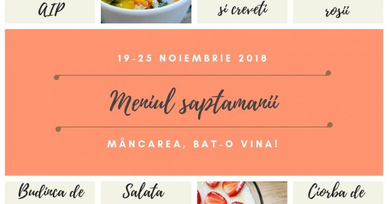 Meniul săptămânii 19-25 noiembrie
